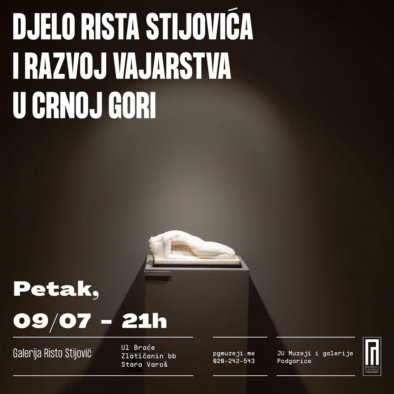 Predavanje: Djelo Rista Stijovića i razvoj vajarstva u Crnoj Gori